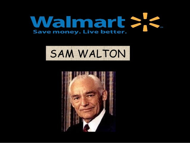 sam walton leadership style essays Key success factors at walmart  product quality and trend leadership to create better customer value proposition for future growth  sam walton was,.
