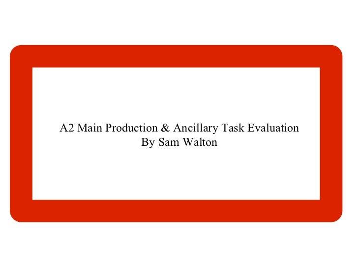 A2 Main Production & Ancillary Task Evaluation By Sam Walton