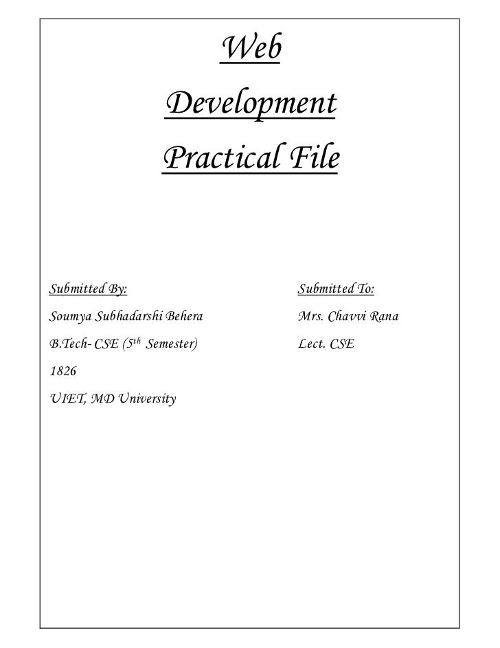 Web                   Development                   Practical FileSubmitted By:                Submitted To:Soumya Subhada...