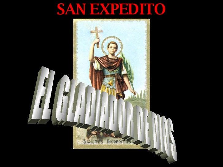 SAN EXPEDITO EL GLADIADOR DE DIOS