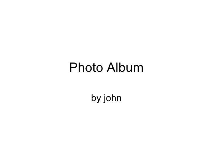 Photo Album by john