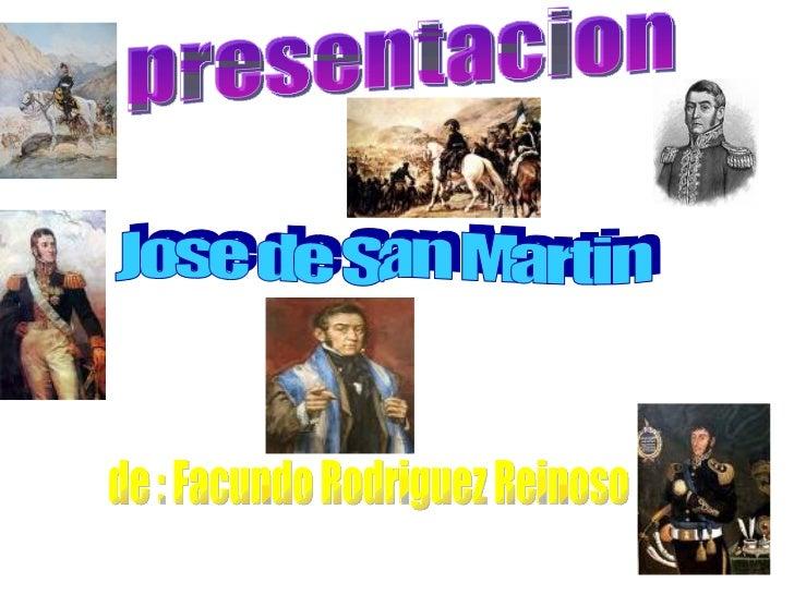 presentacion Jose de San Martin de : Facundo Rodriguez Reinoso