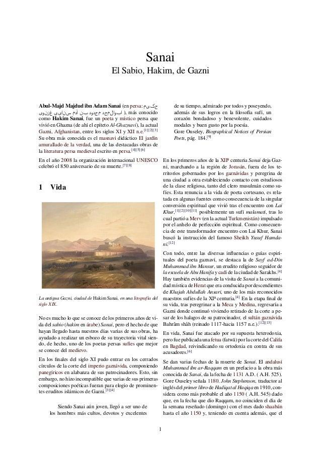 Sanai  El Sabio, Hakim, de Gazni  Abul-MajdMajdud ibn AdamSanai (en persa: حکیم  ابوالمجد مجدود بن آدم سنایی غزنوی ), más ...