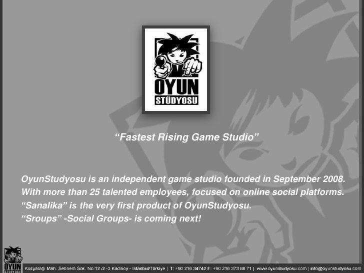 """FastestRisingGameStudio""<br />OyunStudyosu is an independentgamestudiofounded in September 2008.<br />Withmorethan 25 tal..."