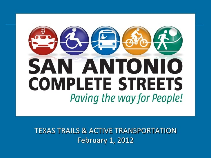 Complete Streets Initiative                   San Antonio   TEXAS TRAILS & ACTIVE TRANSPORTATIO...