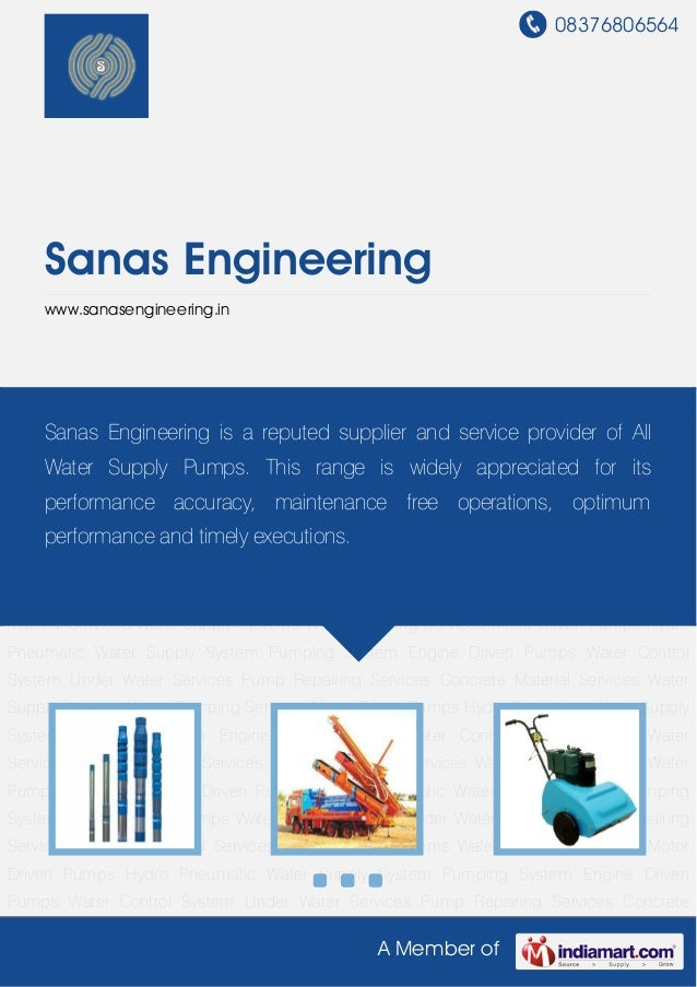 08376806564A Member ofSanas Engineeringwww.sanasengineering.inWater Supply Systems Water Pumping Services Motor Driven Pum...
