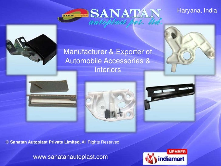 Haryana, India<br />Manufacturer & Exporter of Automobile Accessories & Interiors<br />© Sanatan Autoplast Private Limited...