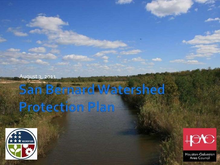 San Bernard Watershed Protection Plan<br />August 3, 2011<br />