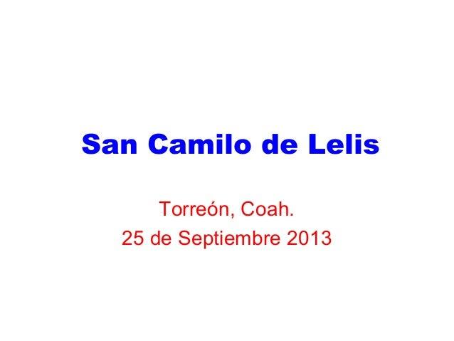 San Camilo de Lelis Torreón, Coah. 25 de Septiembre 2013