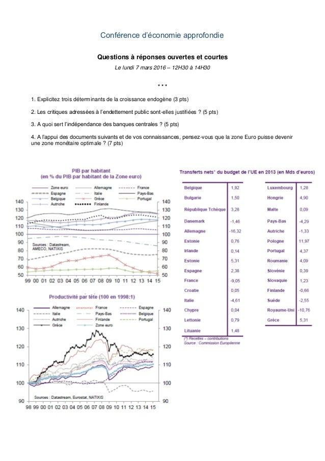 Conférence d'économie approfondie Questions à réponses ouvertes et courtes Le lundi 7 mars 2016 – 12H30 à 14H30 * * * 1. E...