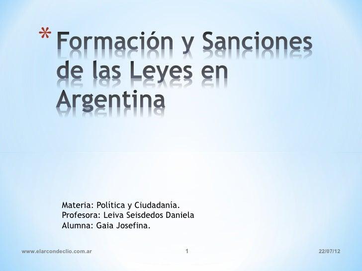 Materia: Política y Ciudadanía.             Profesora: Leiva Seisdedos Daniela             Alumna: Gaia Josefina.www.elarc...