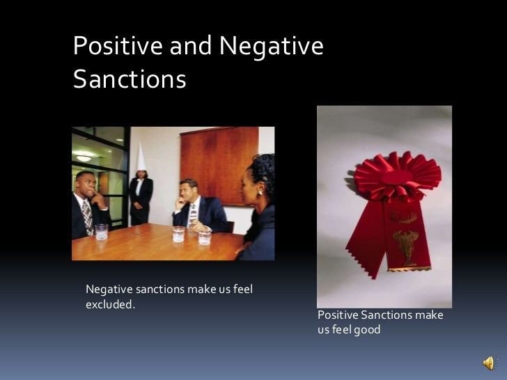 Positive Sanction Positive Sanctions Make us