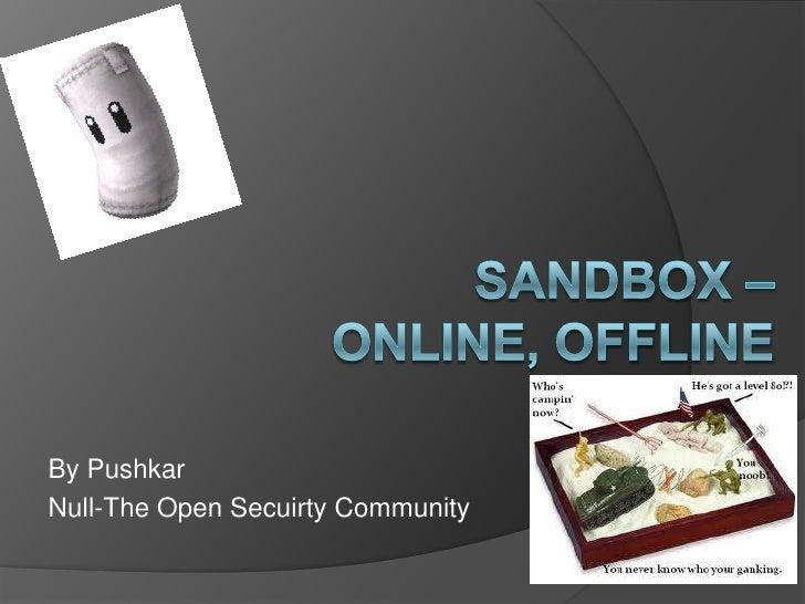 Sandbox – Online, Offline
