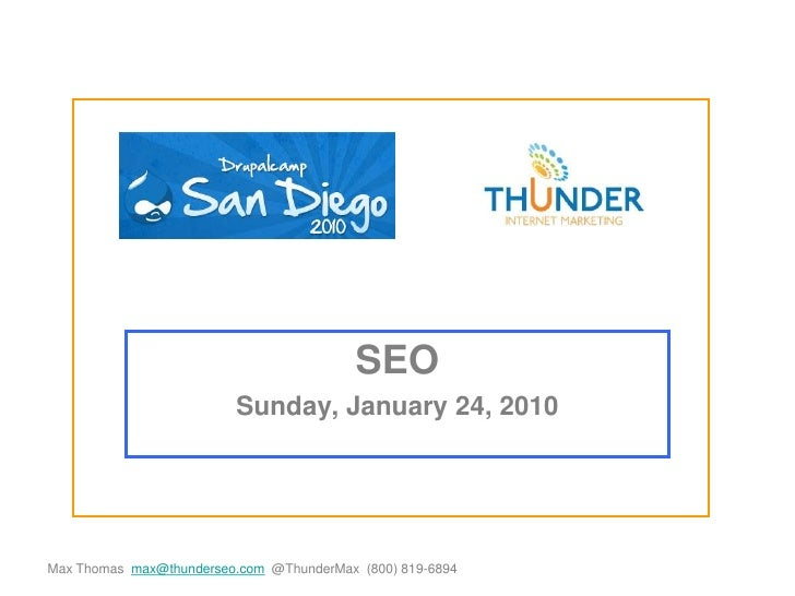 Max Thomas  max@thunderseo.com  @ThunderMax  (800) 819-6894<br />SEO <br />Sunday, January 24, 2010<br />
