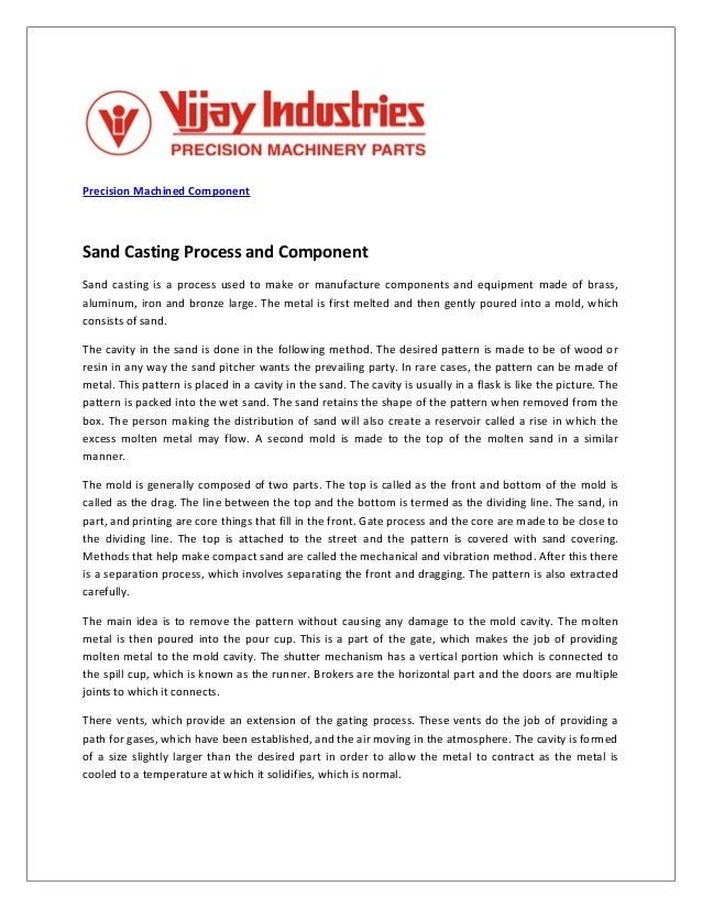 Precision Machined Component Sand Casting Process and Component Sand casting is a process used to make or manufacture comp...