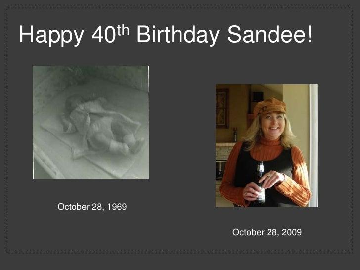 Happy 40th Birthday Sandee!<br />October 28, 1969<br />October 28, 2009<br />