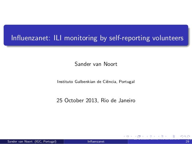 Influenzanet: ILI monitoring by self-reporting volunteers  Sander van Noort Instituto Gulbenkian de Ciˆncia, Portugal e  25...