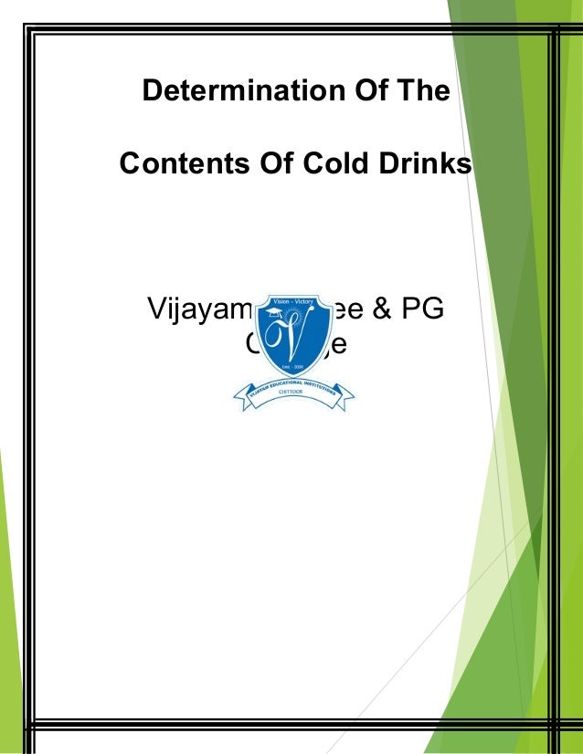 Determination Of The Contents Of Cold Drinks Vijayam Degree & PG College