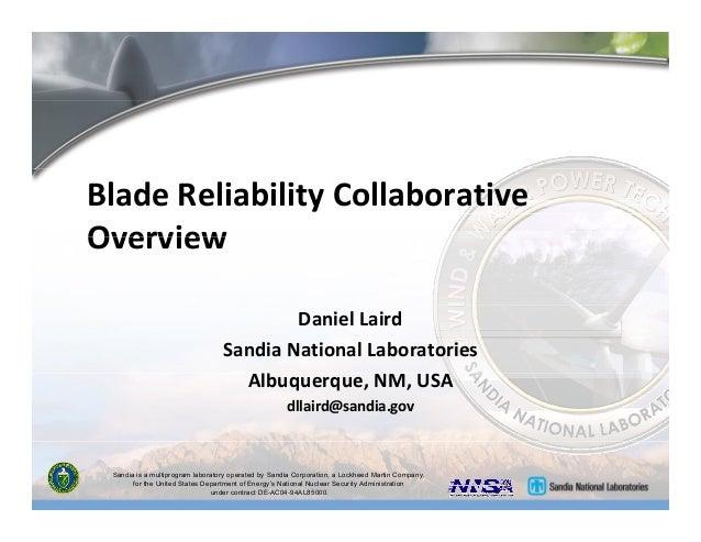 Blade Reliability Collaborative OverviewOverview Daniel Laird Sandia National Laboratories lbAlbuquerque, NM, USA dllaird@...