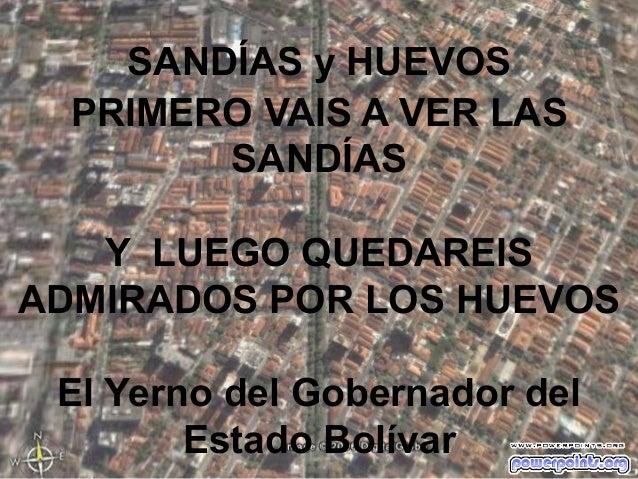 SANDÍAS y HUEVOS PRIMERO VAIS A VER LAS SANDÍAS Y LUEGO QUEDAREIS ADMIRADOS POR LOS HUEVOS El Yerno del Gobernador del Est...