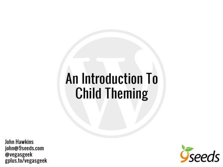 Intro to WordPress Child Themes
