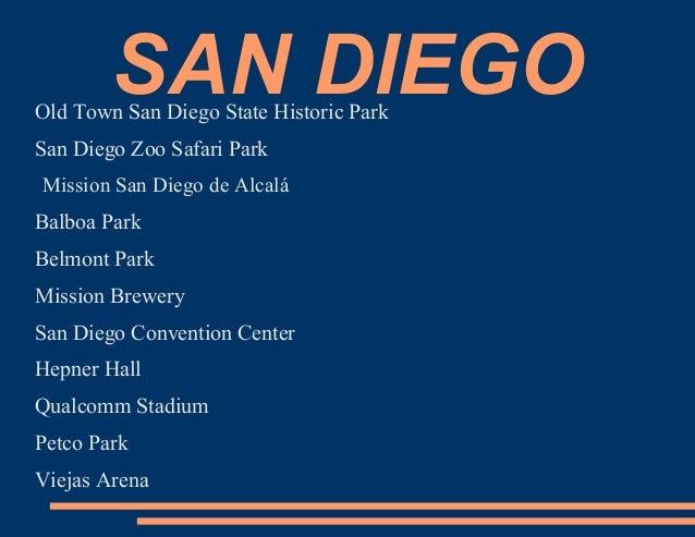SAN DIEGO  Old Town San Diego State Historic Park San Diego Zoo Safari Park Mission San Diego de Alcalá  Balboa Park Belmo...
