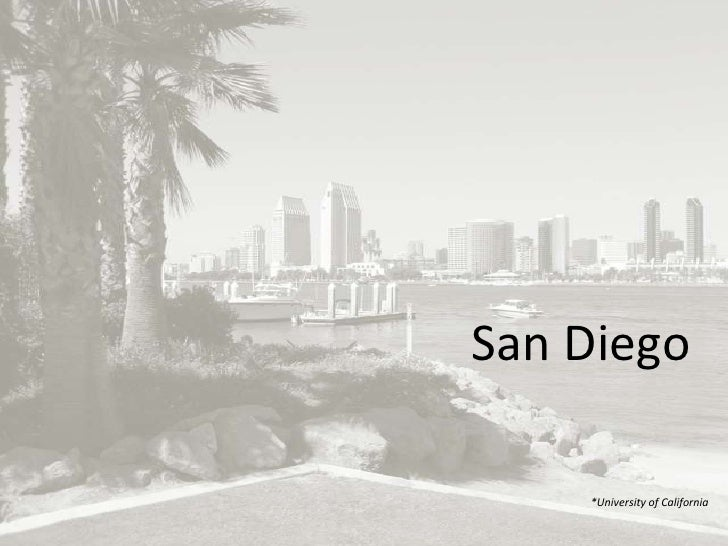 San Diego                         *University of California  © Copyright 2009