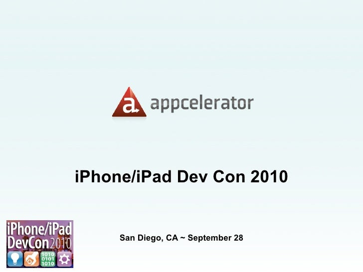 Appcelerator iPhone/iPad Dev Con 2010 San Diego, CA