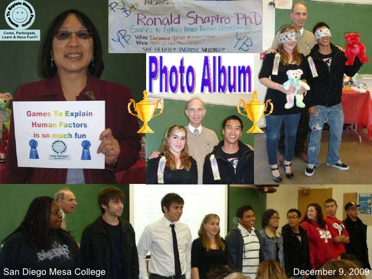 Games To Explain Human Factors: Come, Participate, Learn & Have Fun!!! Psi Beta Psychology Honor Society San Diego Mesa College Photo Album