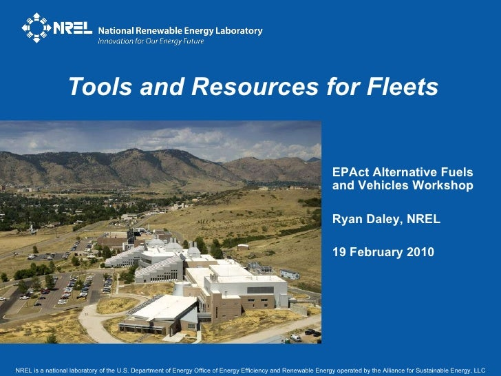 Tools and Resources for Fleets NREL is a national laboratory of the U.S. Department of Energy Office of Energy Efficiency ...