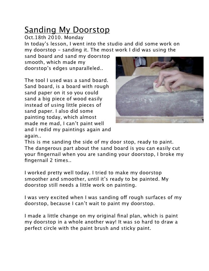 Sanding My Doorstop Oct.18th 2010. Monday In today's lesson, I went into the studio and did some work on my doorstop - san...