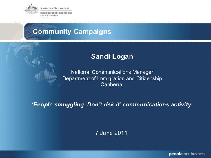Community Campaigns Sandi Logan National Communications Manager Department of Immigration and Citizenship Canberra  ' Peop...