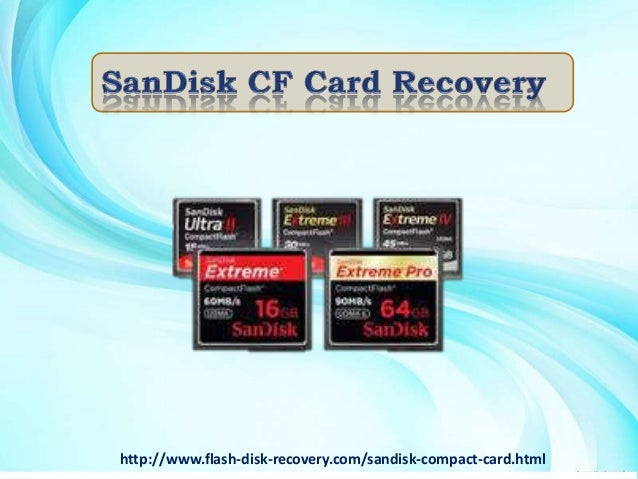 http://www.flash-disk-recovery.com/sandisk-compact-card.html