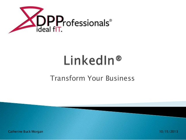 LinkedIn: Transform Your Business 10-13
