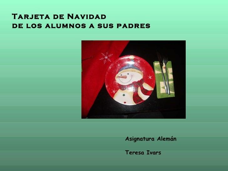 Tarjeta de Navidad  de los alumnos a sus padres Asignatura Alemán  Teresa Ivars
