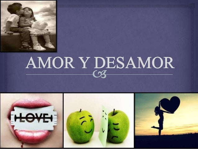 DESAMOR Y AMOR