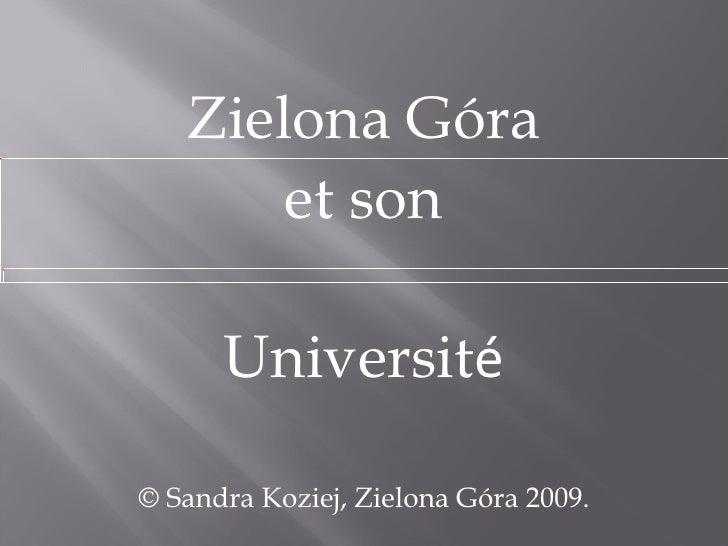 Zielona Góra et son Universit é © Sandra Koziej, Zielona Góra 2009.