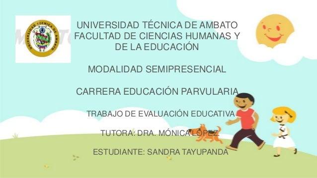 UNIVERSIDAD TÉCNICA DE AMBATOFACULTAD DE CIENCIAS HUMANAS Y       DE LA EDUCACIÓN  MODALIDAD SEMIPRESENCIALCARRERA EDUCACI...