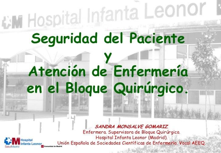 Seguridad del Paciente             y Atención de Enfermería en el Bloque Quirúrgico.                      SANDRA MONSALVE ...