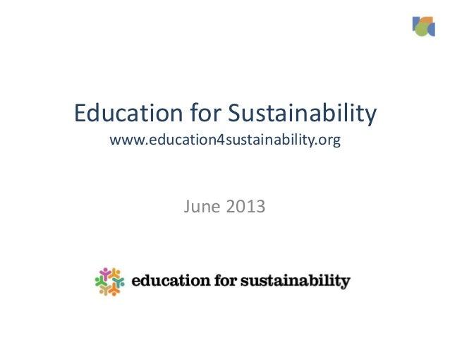 Education for Sustainability www.education4sustainability.org June 2013