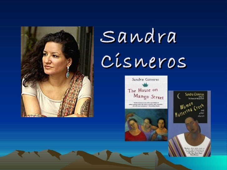 function s of space in sandra cisneros' Sandra cisneros (b 1954) contributing editor: lora romero classroom issues and strategies one potential source of discomfort for students is cisneros's manifestly feminist sensibility some students may accuse her (as they would accuse virtually any.