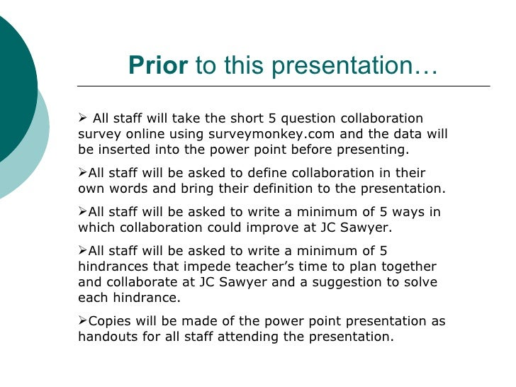 Prior to this presentation…  All staff will take the short 5 question collaboration survey online using surveymonkey.com ...