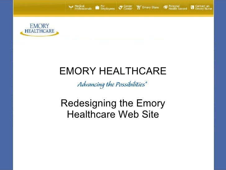 EMORY HEALTHCARE   Redesigning the Emory  Healthcare Web Site