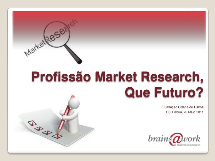 Profissão Market Research, Que Futuro?