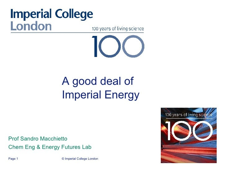 A good deal of Imperial Energy Prof Sandro Macchietto Chem Eng & Energy Futures Lab © Imperial College London Page