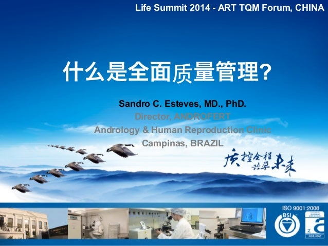 ANDROLOGY AND HUMAN REPRODUCTION CLINIC - REFERRAL CENTER FOR MALE REPRODUCTION SC ESTEVES, 2014 FEBRUARY 什么是全面质量管理? Life ...