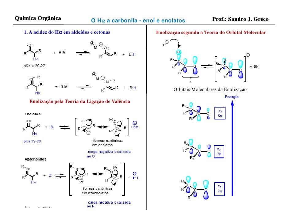 Química Orgânica                 O Hα a carbonila - enol e enolatos                                     α                 ...