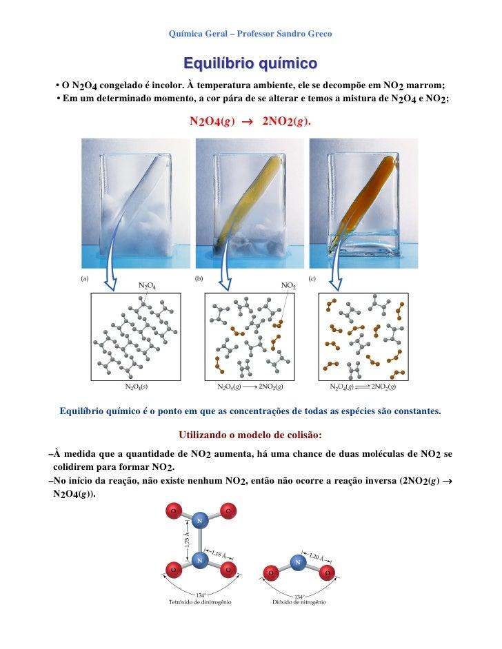 Química Geral – Professor Sandro Greco                                 Equilíbrio químico  • O N2O4 congelado é incolor. À...