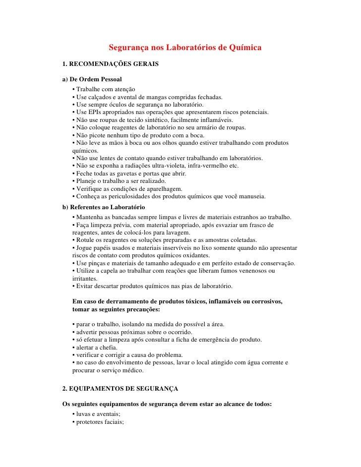 Segurança nos Laboratórios de Química 1. RECOMENDAÇÕES GERAIS  a) De Ordem Pessoal    • Trabalhe com atenção    • Use calç...