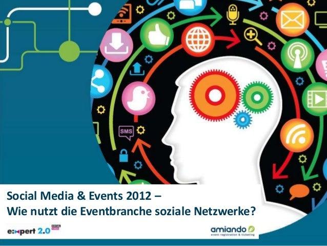 Social Media & Events 2012 –Wie nutzt die Eventbranche soziale Netzwerke?